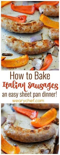 Baked italian sausages are a great base for many different meals. You'll love this sheet pan dinner recipe!