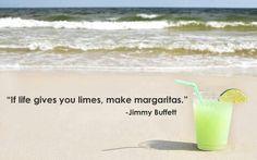 Jimmy Buffett...lemons..limes...whatever's clever ;)