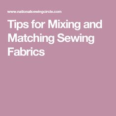 Tips for Mixing and Matching Sewing Fabrics