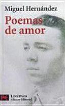 Poemas de amor : antologia / Miguel Hernández ; estudio previo, selección y notas de Leopoldo de Luis