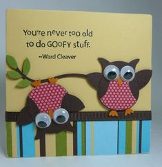 Stampin Up owl punch would be cute with pic where words r for scrapbook page Cricut Cards, Stampin Up Cards, Tarjetas Stampin Up, Owl Punch Cards, Karten Diy, Owl Card, Bird Cards, Creative Cards, Cute Cards