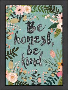 Be Honest, Be Kind Framed Print