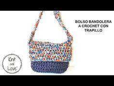 BOLSO BANDOLERA A CROCHET CON TRAPILLO - YouTube