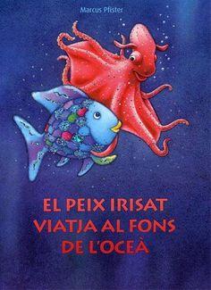 Un altre títol amb el peix irisat com a protagonista: El peix irisat viatja al fons de l'oceà. Proa Editorial