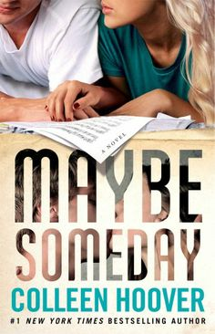 Maybe Someday by Colleen Hoover. Sydney and Ridge make great music together. Includes an original soundtrack created by musician Griffin Peterson.