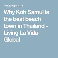 Why Koh Samui is the best beach town in Thailand - Living La Vida Global