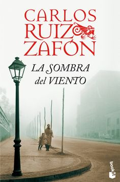 Carlos Ruiz Zafón, LA SOMBRA DEL VIENTO.