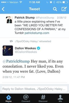 Way to cheer Patrick up, Dallon. Panic! at the Disco and Fall Out Boy.