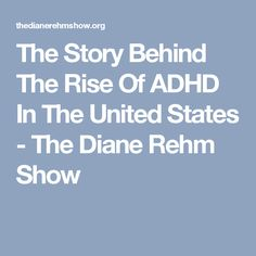 The Story Behind The Rise Of ADHD In The United States - The Diane Rehm Show