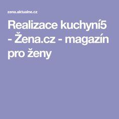 Realizace kuchyní5 - Žena.cz - magazín pro ženy
