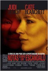Notas sobre um escandalo   Dirigido por Richard Eyre  Com Cate Blanchett, Judi Dench, Phil Davis mais  Gênero Drama  Nacionalidade Reino Unido