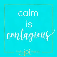 Calm is Contagious  This was the lesson learned this morning with my teenage son... a last minute panic to locate his student ID and I found myself in a huff which only fueled his frustration.  Reflecting on it afterwards I feel crummy... and I can only guess that his Monday did not start off so well either.  At this point I can clearly see the difference between choosing to be reactive vs. choosing to respond... responding calmly which could had made BOTH of our mornings run more smoothly…