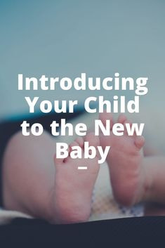 New Baby Checklist - What You Need to Do with Your Older Child