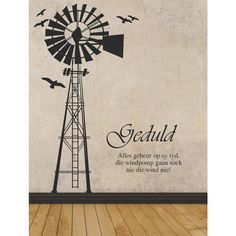 Windmill Quotes, Windmill Art, Vinyl Wall Art, Vinyl Decals, Afrikaanse Quotes, Love Quotes For Him, Trust God, Silhouette Cameo Projects, Wood Signs
