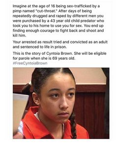 This is disgusting. Who in their right mind could POSSIBLY think it's okay to ARREST this girl who was being used and abused? They should be PROTECTING her, not arresting her for something she had no control over! It's a miracle she's even alive after going through all that!