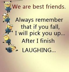My minion, minions quotes, best friendship quotes, funny friendship, pictur Boys Beautiful, Beautiful Words, Funny Minion Memes, Funny Texts, Best Friend Quotes Funny Hilarious, Funny Bestfriend Quotes, Friends Funny Quotes, Friend Sayings, Minion Humor