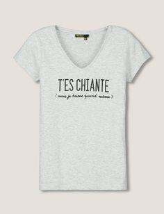 """T-shirt manches courtes. Encolure en V. Message """"T'es chiante (mais je t'aime quand même). A offrir à ta Valentine !"""