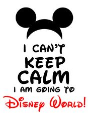 I Can't Keep Calm I'm Going to Disney World! Mickey Mouse