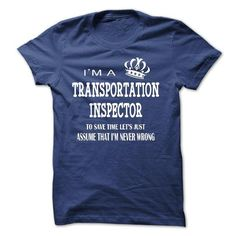 i am a TRANSPORTATION INSPECTOR, to save time lets just assume that i am never…