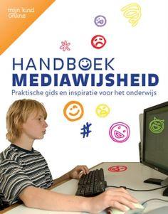Handboek Mediawijsheid: praktische gids en inspiratie voor het onderwijs | Mijn Kind Online
