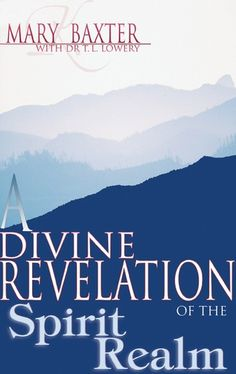 """Read """"A Divine Revelation of the Spirit Realm"""" by Mary K. Baxter available from Rakuten Kobo. Mary Baxter has provided inspiration and revelation to hundreds of thousands through her best-selling books A Divine Rev. Spiritual Warfare Prayers, Spiritual Growth, Derek Prince Books, Bible Index, Bible Concordance, Divine Revelation, Mary K, Wisdom Books, Spirituality Books"""