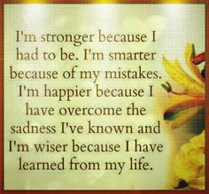 I have learned from my life life quotes quotes positive quotes quote life positive wise advice wisdom life lessons positive quotes can really help you through a tough time or help you get back out there or laugh  never underestimate your selfs girls and men and women and boys you are all perfect in your own way ad never forget that