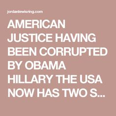 AMERICAN JUSTICE HAVING BEEN CORRUPTED BY OBAMA HILLARY THE USA NOW HAS TWO SYSTEMS OF INJUSTICE….THE USA IS A JUDICIAL DISASTER WAITING MUSLIM LAW | JORDAN LEWIS RING | Pulse | LinkedIn | jordan lewis ring
