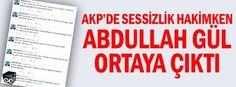 AKP'de sessizlik hakimken Abdullah Gül ortaya çıktı