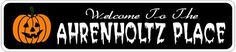 AHRENHOLTZ PLACE Lastname Halloween Sign - Welcome to Scary Decor, Autumn, Aluminum - 4 x 18 Inches by The Lizton Sign Shop. $12.99. Rounded Corners. Aluminum Brand New Sign. Great Gift Idea. Predrillied for Hanging. 4 x 18 Inches. AHRENHOLTZ PLACE Lastname Halloween Sign - Welcome to Scary Decor, Autumn, Aluminum 4 x 18 Inches - Aluminum personalized brand new sign for your Autumn and Halloween Decor. Made of aluminum and high quality lettering and graphics. Made...