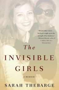 The Invisible Girls by Sarah Thebarge