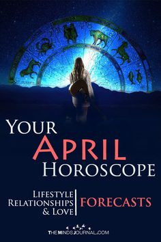 Your April Horoscope: Lifestyle, Relationships And Love - https://themindsjournal.com/your-april-horoscope-lifestyle-relationships-and-love/