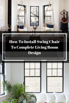 How To Install Swing Chair To Complete Living Room Design – Marisol Tucker - Decoration Living Room Designs, Living Room Decor, Living Room Cabinets, Swinging Chair, Beautiful Living Rooms, Room Swing, Diy Home Decor, Porch, Windows