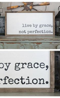 "Something I wish I'd remember more often! It also reminds me of a book I'm reading now by Emily Ley ""Grace not perfection"", Live By Grace, Not Perfection, Gift Idea, Inspirational Sign, Motivational Decor, Scripture Wall Art, Living Room Sign, Bible Verse, Rustic decor, Rustic sign, Farmhouse decor #ad"