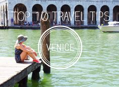 Top 10 Travel Tips For Visiting Venice