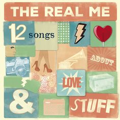 The Real Me, 12 Songs About Love and Stuff