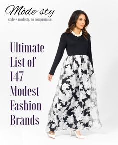 We've compiled the ultimate list of all the online modest fashion brands by category: Clothing, Formal, Bridal, Kids, Active/Swimwear, Headscarves. THE ONLY LIST YOU'LL NEED FOR MODEST ONLINE SHOPPING. Pin now, shop later!