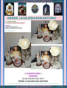 FOTO MISA DOMINGO 25 DE AGOSTO DEL 2013. LA ROSA DE SANTA RITA DE CASIA QUE ME DIERON..QUE SUERTE. MISA QUE ASISTI. IGLESIA SAN ANTONIO. PARTE VI CIUDAD VALENCIA-ESTADO CARABOBO.PAIS VENEZUELA.