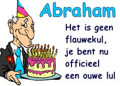 Abraham nu officieel een ouwe lul Happy Birthday Man, 50th Birthday Cards, Birthday Quotes, Birthday Wishes, Abraham And Sarah, Mind Up, Party Props, Qoutes, Lol