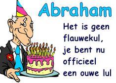 leuke spreuken abraham Een korte rijm/gedicht voor op de Abraham. | 50 years birthday  leuke spreuken abraham