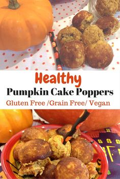 Perfect for a healthy snack or dessert- Love it Healthy Pumpkin Cake Pops ( grain free)