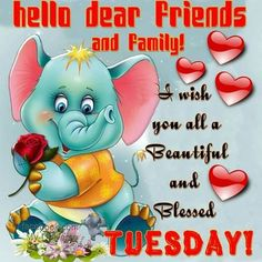 I Wish You All A Beautiful And Blessed Tuesday Day