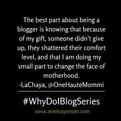 LaChaya Says Now   'Why Do I Blog' Blogger Series