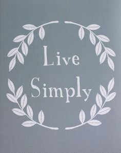 Live Simply... simply live