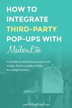 How to Integrate Third-Party Pop-ups with MailerLite