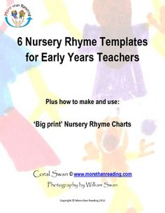 Free 11 page download of 6 Nursery Rhyme Templates for Early Years Teachers, PLUS How to Make and Use 'Big print' Rhyme Charts.
