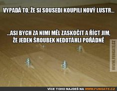 Vypadá to, že si sousedi koupili nový lustr... Cool Pictures, Funny Pictures, English Jokes, Pranks, Haha, Comedy, Funny Memes, Fanny Pics, Funny Pics