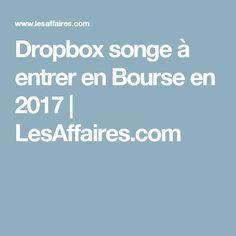 Dropbox songe à entrer en Bourse en 2017 | LesAffaires.com