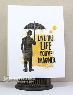 Live the Life You've Imagined Life, Tim Holtz, Stamplorations, My Favorite Things, Papertrey Ink, I Create
