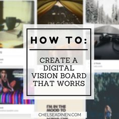 How to create a digital vision board that works   via ChelseaDinen.com #manifesting #lawofattraction
