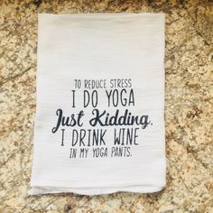 Wholesale Tea Towel I Do Yoga Jut Kidding, I Drink Wine In My Yoga Pants Funny Home Decor Dish Towels Excited to share this item from my shop: Flour Sack Tea Towel I Do Yoga Just Kidding, I Drink Wine In My Yoga Pants Dish Towel Funny Wholesale Wholesale Tea, Wholesale Home Decor, Dish Towels, Hand Towels, Diy Tea Towels, Funny Home Decor, Towel Crafts, Flour Sack Towels, Flour Sacks